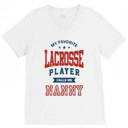 My favorite Lacrosse Player calls me NANNY V-Neck Tee | Artistshot