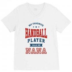 My favorite Handball Player calls me NANA V-Neck Tee | Artistshot