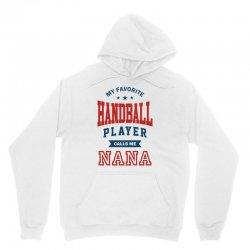 My favorite Handball Player calls me NANA Unisex Hoodie | Artistshot