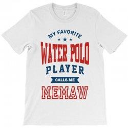 My favorite Water Polo Player calls me MEMAW T-Shirt   Artistshot