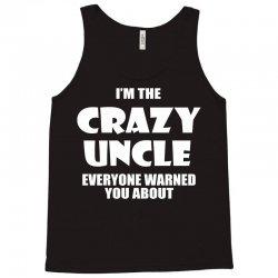 i'm the crazy uncle Tank Top   Artistshot