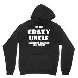 i'm the crazy uncle Unisex Hoodie   Artistshot