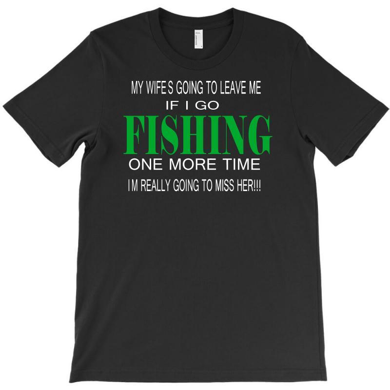 Fishing One More Time T-shirt | Artistshot