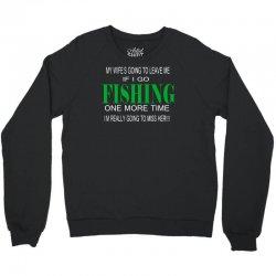 fishing one more time Crewneck Sweatshirt | Artistshot