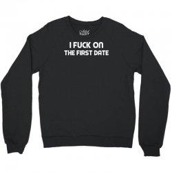 f'k on the first date Crewneck Sweatshirt | Artistshot