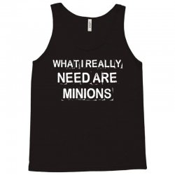 what i really need are minions for dark Tank Top | Artistshot