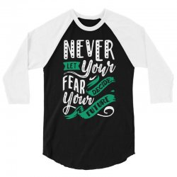 never let your fear decide your future 3/4 Sleeve Shirt | Artistshot