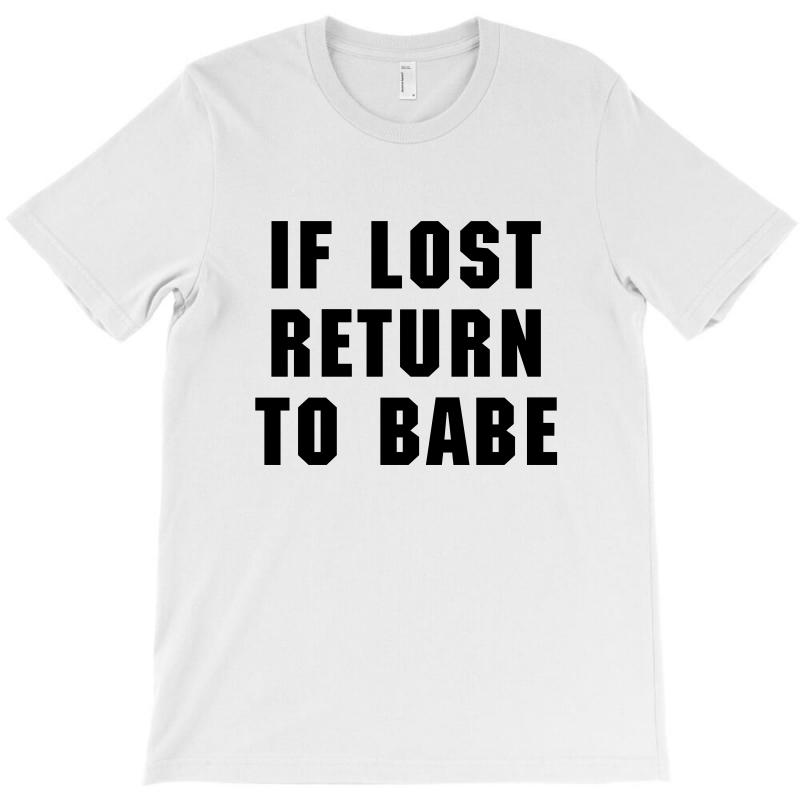 If Lost Return To Babe For Light T-shirt | Artistshot
