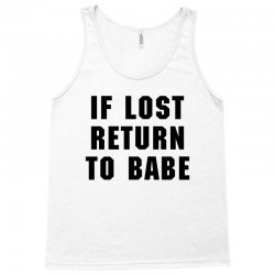 if lost return to babe for light Tank Top | Artistshot