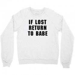 if lost return to babe for light Crewneck Sweatshirt | Artistshot