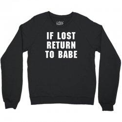 if lost return to babe for dark Crewneck Sweatshirt   Artistshot