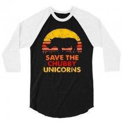 save the chubby unicorns 3/4 Sleeve Shirt | Artistshot