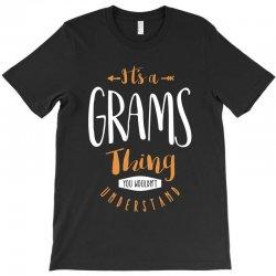 It's a Grams Thing T-Shirt   Artistshot