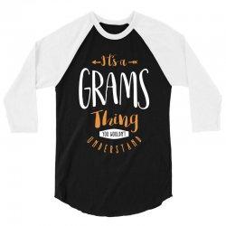 It's a Grams Thing 3/4 Sleeve Shirt   Artistshot