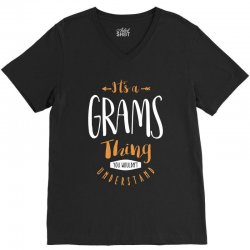 It's a Grams Thing V-Neck Tee   Artistshot