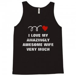love amazingly awesome wife Tank Top   Artistshot