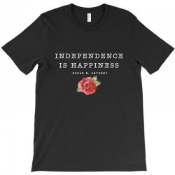 independence is happiness susan b. anthony for dark T-Shirt   Artistshot
