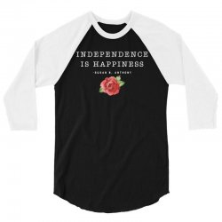 independence is happiness susan b. anthony for dark 3/4 Sleeve Shirt   Artistshot