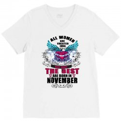 november all women are created equal but only the best are born in V-Neck Tee | Artistshot