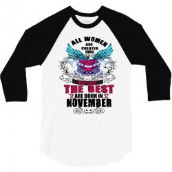 november all women are created equal but only the best are born in 3/4 Sleeve Shirt | Artistshot