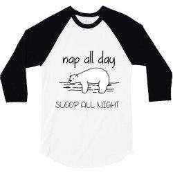 nap all day sleep all night 3/4 Sleeve Shirt | Artistshot