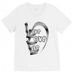 live love life V-Neck Tee | Artistshot