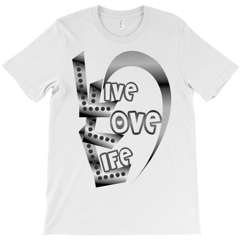 Live Love Life T-shirt | Artistshot