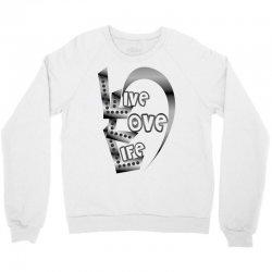 live love life Crewneck Sweatshirt | Artistshot