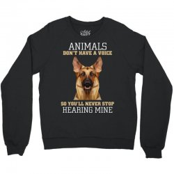 animals don't have a voice so you'll never stop hearing mine Crewneck Sweatshirt   Artistshot