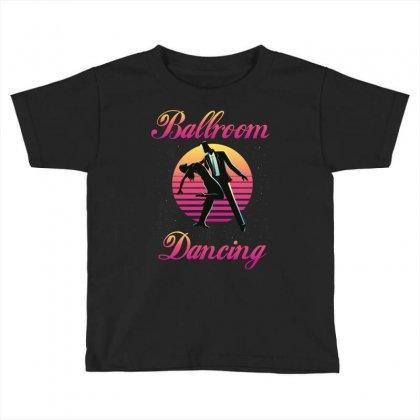 Ballroom Dancing Toddler T-shirt Designed By Wizarts