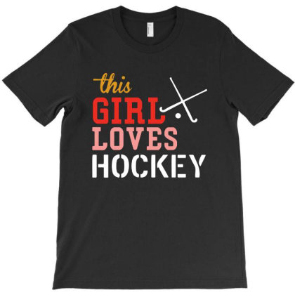 This Girl Loves Hockey T-shirt Designed By Ninabobo