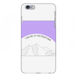take me to the mountains for light iPhone 6 Plus/6s Plus Case | Artistshot
