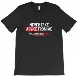 advice drunk T-Shirt   Artistshot