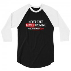 advice drunk 3/4 Sleeve Shirt   Artistshot