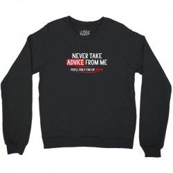 advice drunk Crewneck Sweatshirt   Artistshot