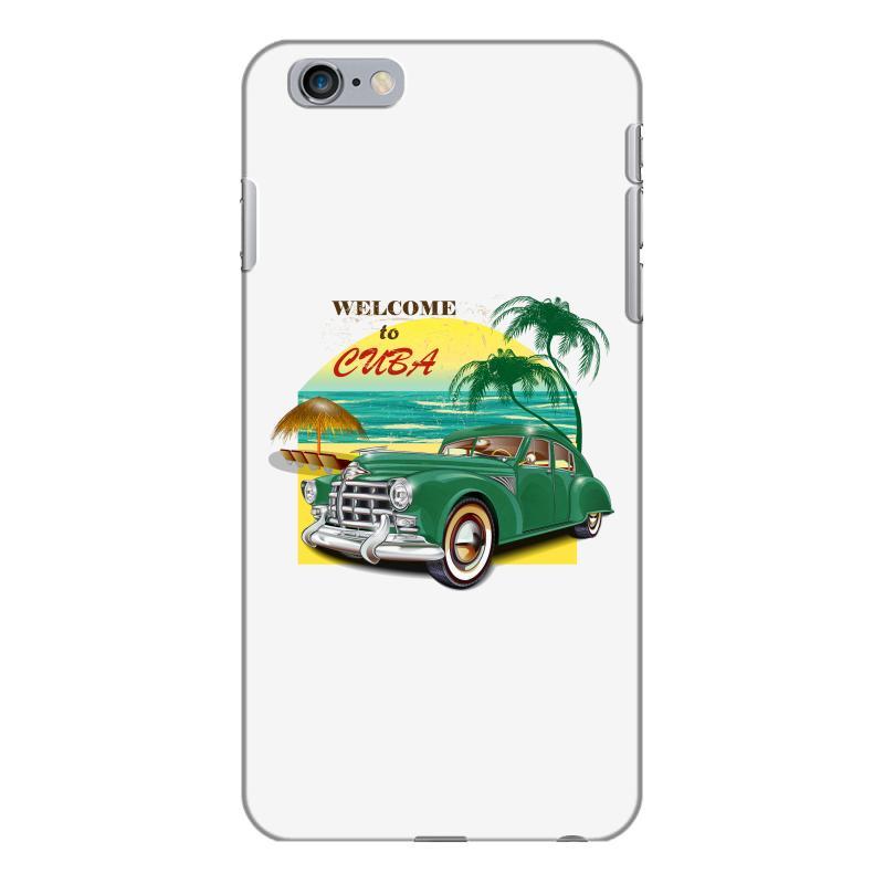 Welcome To Cuba Iphone 6 Plus/6s Plus Case | Artistshot