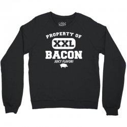 property bacon Crewneck Sweatshirt   Artistshot