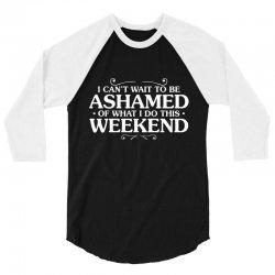 be ashamed 3/4 Sleeve Shirt | Artistshot