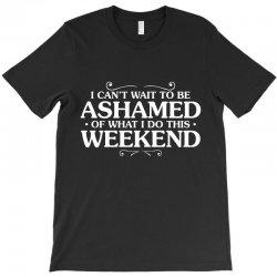 be ashamed T-Shirt | Artistshot