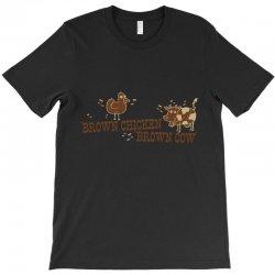 brown chicken brown cow T-Shirt | Artistshot