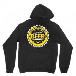for a good time, just add beer Unisex Hoodie | Artistshot