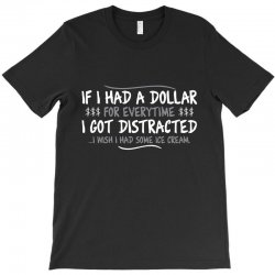 i had a dollar for everytime T-Shirt   Artistshot