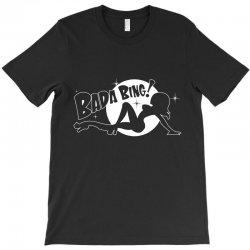 bada bing T-Shirt   Artistshot