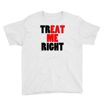 Treat Me Right Youth Tee Designed By Narayatees