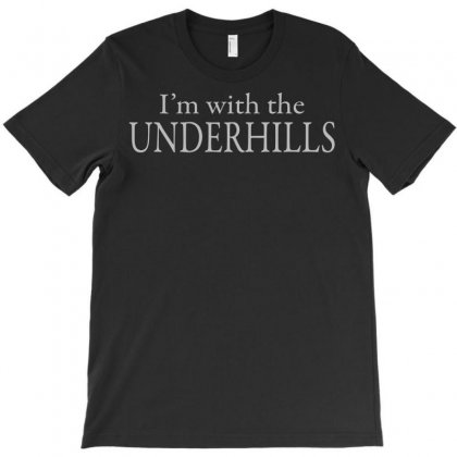 I'm With The Underhills T-shirt Designed By Sayasiti