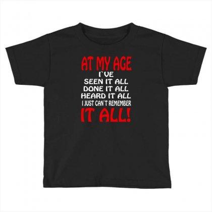 Aging Birthday Retirement Funny Saying Toddler T-shirt Designed By Narayatees