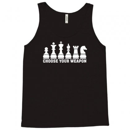 Chess Club Choose Your Weapon Tank Top Designed By Narayatees