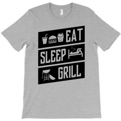 Eat Sleep Grill T-shirt Designed By Narayatees