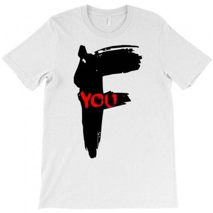 Funny Mens T Shir 'f'yout T-shirt Designed By Narayatees