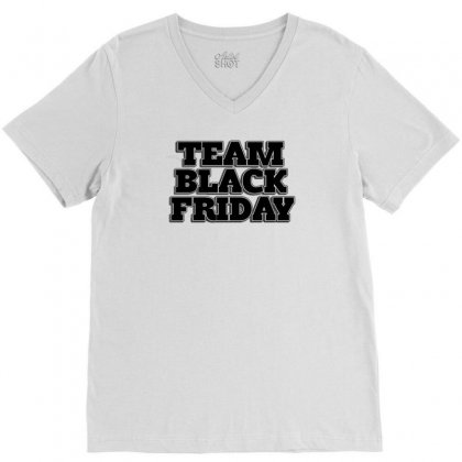 Team Black Friday V-neck Tee Designed By Kiva27